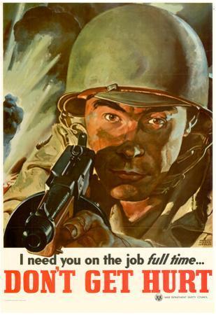 I Need You On the Job Full Time Don't Get Hurt WWII War Propaganda Art Print Poster