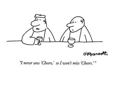 https://imgc.allpostersimages.com/img/posters/i-never-saw-cheers-so-i-won-t-miss-cheers-new-yorker-cartoon_u-L-PGT8DG0.jpg?artPerspective=n