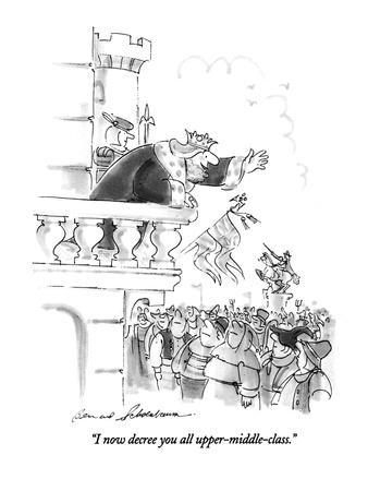 https://imgc.allpostersimages.com/img/posters/i-now-decree-you-all-upper-middle-class-new-yorker-cartoon_u-L-PGT7MS0.jpg?artPerspective=n