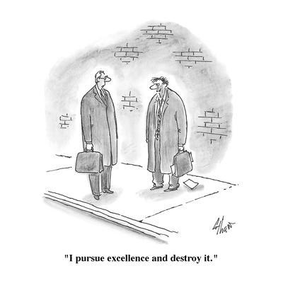 https://imgc.allpostersimages.com/img/posters/i-pursue-excellence-and-destroy-it-cartoon_u-L-PGR2VA0.jpg?artPerspective=n