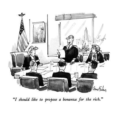 https://imgc.allpostersimages.com/img/posters/i-should-like-to-propose-a-bonanza-for-the-rich-new-yorker-cartoon_u-L-PGT79L0.jpg?artPerspective=n