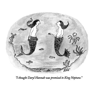 https://imgc.allpostersimages.com/img/posters/i-thought-daryl-hannah-was-promised-to-king-neptune-new-yorker-cartoon_u-L-PGT7ID0.jpg?artPerspective=n