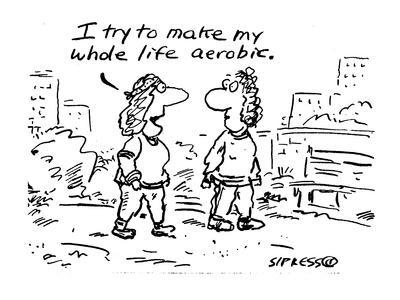 https://imgc.allpostersimages.com/img/posters/i-try-to-make-my-whole-life-aerobic-cartoon_u-L-PGR2ST0.jpg?artPerspective=n
