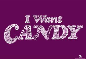 I Want Candy Text Poster