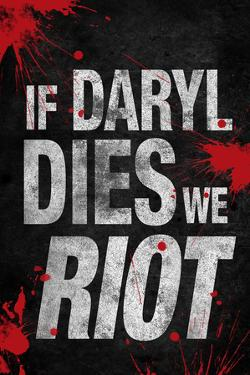 If Daryl Dies We Riot Television Plastic Sign