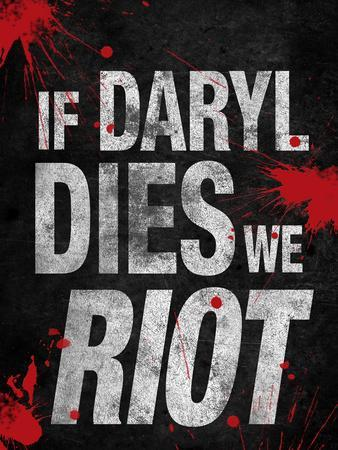https://imgc.allpostersimages.com/img/posters/if-daryl-dies-we-riot-television_u-L-PXJGCU0.jpg?p=0