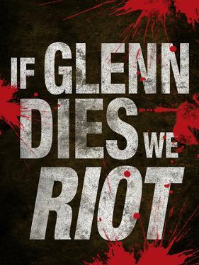 If Glenn Dies We Riot Television Poster