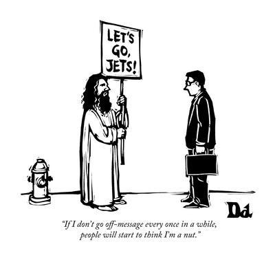 https://imgc.allpostersimages.com/img/posters/if-i-don-t-go-off-message-every-once-in-a-while-people-will-start-to-thi-new-yorker-cartoon_u-L-PGR1G20.jpg?artPerspective=n