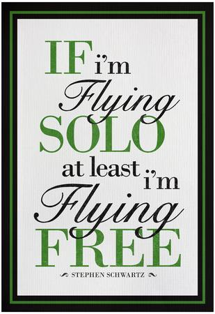 https://imgc.allpostersimages.com/img/posters/if-i-m-flying-solo-at-least-i-m-flying-free_u-L-F67R070.jpg?p=0