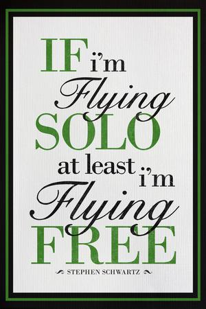 https://imgc.allpostersimages.com/img/posters/if-i-m-flying-solo-at-least-i-m-flying-free_u-L-PXJH9U0.jpg?p=0