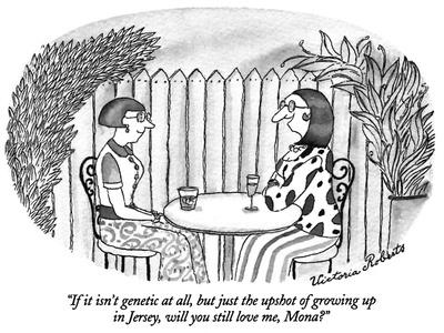 https://imgc.allpostersimages.com/img/posters/if-it-isn-t-genetic-at-all-but-just-the-upshot-of-growing-up-in-jersey-new-yorker-cartoon_u-L-PGT6S00.jpg?artPerspective=n