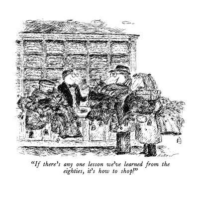 https://imgc.allpostersimages.com/img/posters/if-there-s-any-one-lesson-we-ve-learned-from-the-eighties-it-s-how-to-sh-new-yorker-cartoon_u-L-PGT6XD0.jpg?artPerspective=n