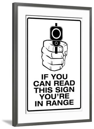 If You Can Read This, You're In Range--Framed Art Print