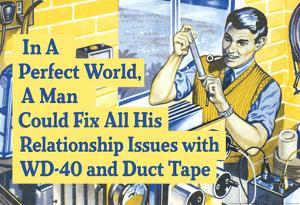 In Perfect World Man Could Fix Life With Duct Tape Funny Poster
