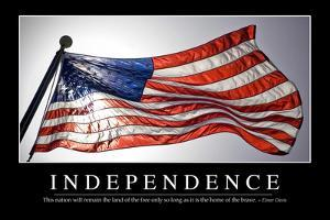 Independence: Inspirational Quote and Motivational Poster