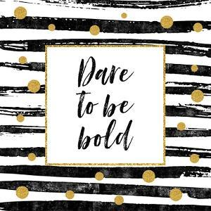 Dare to Be Bold - Motivational Quote by Ink Drop