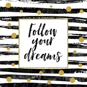 Follow Your Dreams - Motivational Quote by Ink Drop