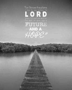 Jeremiah 29:11 For I know the Plans I have for You (Lake House Black & White) by Inspire Me