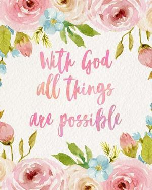 With God All Things Are Possible-Flowers by Inspire Me