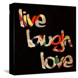 Live Laugh Love III by Irena Orlov