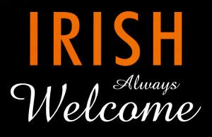Irish Always Welcome