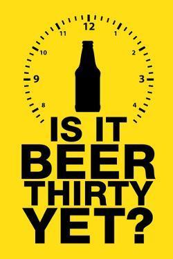 Is it Beer Thirty Yet? Humor