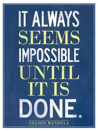 https://imgc.allpostersimages.com/img/posters/it-always-seems-impossible-until-it-is-done-nelson-mandela_u-L-Q13523S0.jpg?p=0