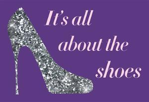 It's All About The Shoes - Sparkles Poster