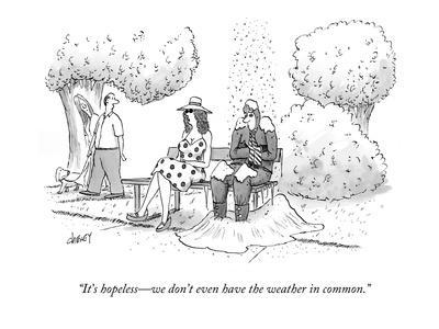 https://imgc.allpostersimages.com/img/posters/it-s-hopeless-we-don-t-even-have-the-weather-in-common-new-yorker-cartoon_u-L-PGR1ZB0.jpg?artPerspective=n