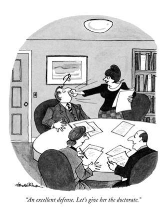 """An excellent defense. Let's give her the doctorate."" - New Yorker Cartoon by J.B. Handelsman"