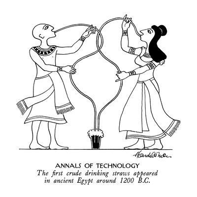 Annals of Technology-The first crude drinking straws appeared in ancient E? - New Yorker Cartoon