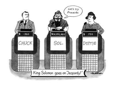 KING SOLOMON GOES ON JEOPARDY - New Yorker Cartoon by J.B. Handelsman