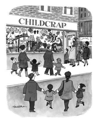 Toy store is called : Childcrap - New Yorker Cartoon by J.B. Handelsman