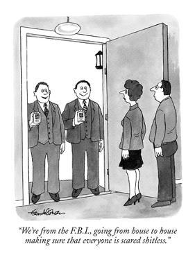 """""""We're from the F.B.I., going from house to house making sure that everyon…"""" - New Yorker Cartoon by J.B. Handelsman"""