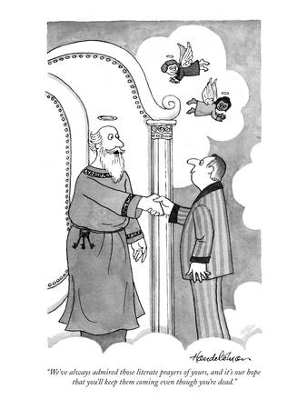 """""""We've always admired those literate prayers of yours, and it's our hope t?"""" - New Yorker Cartoon"""