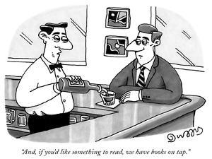 """And, if you'd like something to read, we have books on tap."" - New Yorker Cartoon by J.C. Duffy"
