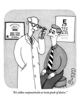 """It's either conjunctivitis or twin pools of desire."" - New Yorker Cartoon by J.C. Duffy"