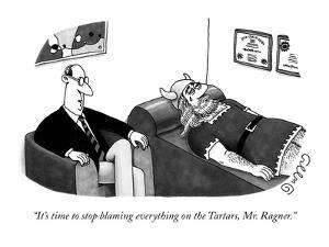 """It's time to stop blaming everything on the Tartars, Mr. Ragner."" - New Yorker Cartoon by J.C. Duffy"