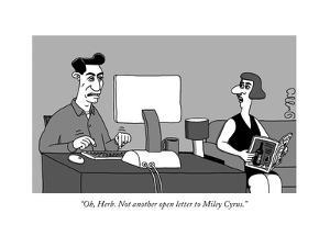 """Oh, Herb. Not another open letter to Miley Cyrus."" - New Yorker Cartoon by J.C. Duffy"