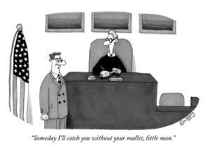 """Someday I'll catch you without your mallet, little man."" - New Yorker Cartoon by J.C. Duffy"