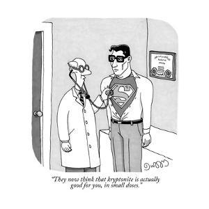 """They now think that kryptonite is actually good for you, in small doses."" - New Yorker Cartoon by J.C. Duffy"