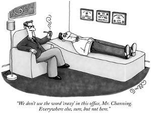 """We don't use the word 'crazy' in this office, Mr. Channing. Everywhere el…"" - New Yorker Cartoon by J.C. Duffy"