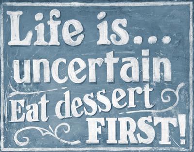 Eat Dessert First by J. Larson