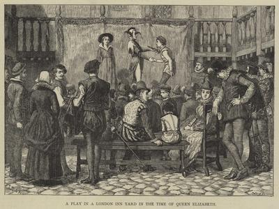 A Play in a London Inn Yard in the Time of Queen Elizabeth