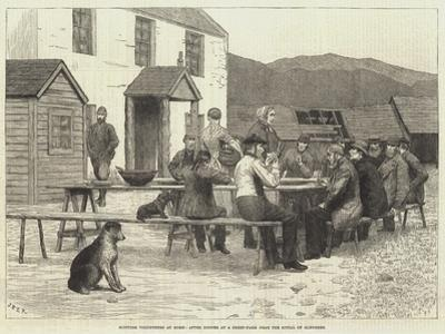 Scottish Volunteers at Home, after Dinner at a Sheep-Farm Near the Spital of Glenshee