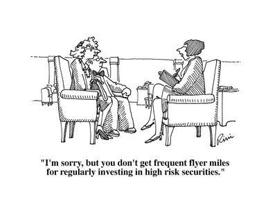 """""""I'm sorry, but you don't get frequent flyer miles for regularly investing?"""" - Cartoon"""