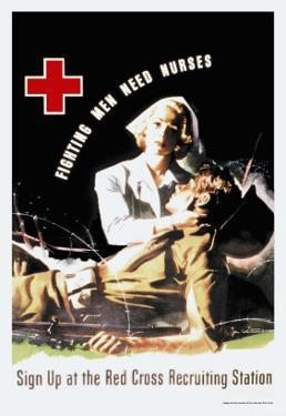 Fighting Men Need Nurses: Sign Up at the Red Cross Recruiting Station by J. Whitcomb