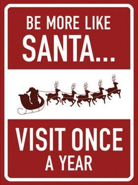Be More Like Santa by Jace Grey