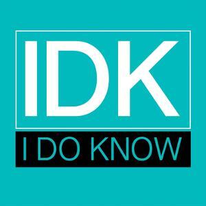 IDK by Jace Grey