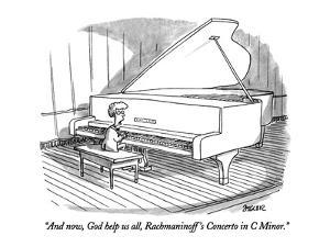 """And now, God help us all, Rachmaninoff's Concerto in C Minor."" - New Yorker Cartoon by Jack Ziegler"